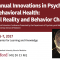 Psychiatry and Behavioral Health: Virtual Reality and Behavior Change